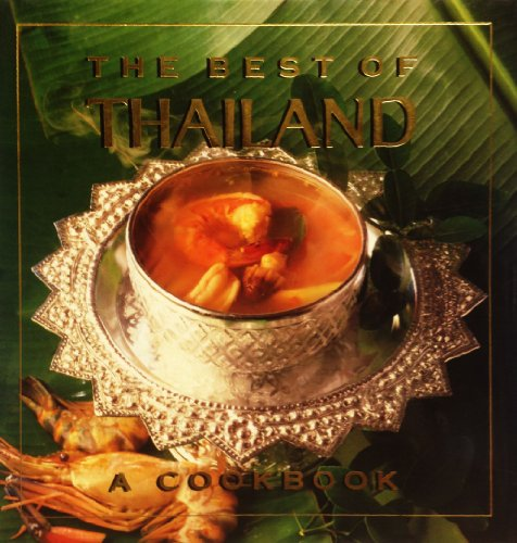 The Best of Thailand: A Cookbook by Grace Young, Steven Mark Needham, Evie Righter