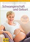 Schwangerschaft und Geburt (GU Gr. Ratgeber Partnerschaft & Familie)