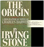 The Origin: A Biographical Novel of Charles Darwin