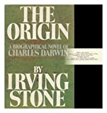 The Origin: A Biographical Novel of Charles Darwin ( Book Club Edition) (0385120648) by Irving Stone