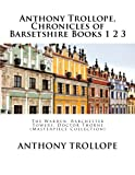 img - for Anthony Trollope, Chronicles of Barsetshire Books 1 2 3: The Warden, Barchester Towers, Doctor Thorne (Masterpiece Collection) book / textbook / text book