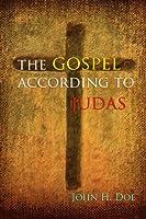 The Gospel According to Judas: A Handbook on Life