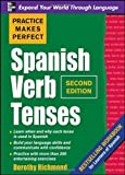 Dorothy Richmond Practice Makes Perfect Spanish Verb Tenses, Second Edition (Practice Makes Perfect Series) by Richmond, Dorothy 2 edition (2010)