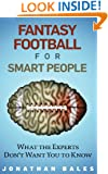 Fantasy Football for Smart People: What the Experts Don't Want You to Know