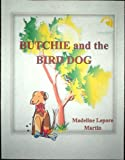 BUTCHIE AND THE BIRD DOG (English Edition)