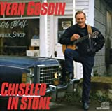 Chiseled in Stone ~ Vern Gosdin