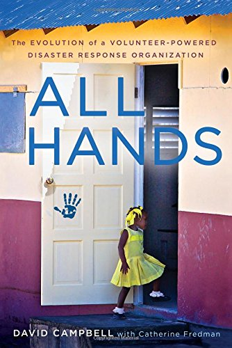All Hands: The Evolution of a Volunteer-Powered Disaster Response Organization