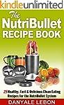 Nutribullet Recipes: Nutribullet Reci...