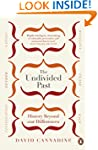 The Undivided Past: History Beyond Ou...