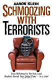 Schmoozing With Terrorists: From Hollywood to the Holy Land, Jihadists Reveal Their Global Plans— to a Jew!