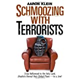 Schmoozing With Terrorists: From Hollywood to the Holy Land, Jihadists Reveal Their Global Plans� to a Jew! ~ Aaron Klein