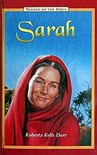 Sarah (Women of the Bible) by Roberta Kells…