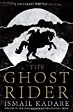 The Ghost Rider (0385670885) by Kadare, Ismail