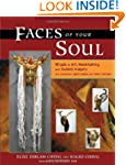Faces of Your Soul: Rituals in Art, M...