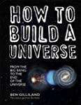 How to Build a Universe: From the Big...