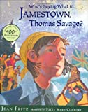 Who's Saying What in Jamestown, Thomas Savage? (0399246444) by Jean Fritz,Sally Wern Comport,Sally Wern (ILT) Comport