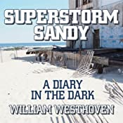Superstorm Sandy: A Diary in the Dark | [William Westhoven]