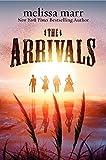 The Arrivals: A Novel