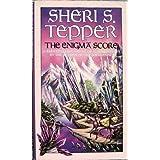 The Enigma Scoreby Sheri S. Tepper