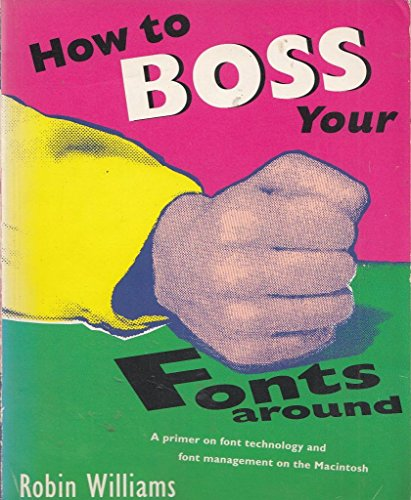 How to Boss Your Fonts Around: A Primer on Font Technology and Font Management on the Macintosh