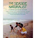 img - for The Seaside Naturalist: A Guide to Study at the Seashore (Paperback) - Common book / textbook / text book