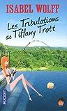 Les tribulations de Tiffany Trott (2266178067) by Isabel Wolff