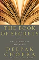 The Book Of Secrets: Who am I? Where did I come from? Why am I here?