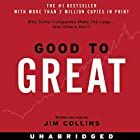 Good to Great: Why Some Companies Make the Leap...And Others Don't Hörbuch von Jim Collins Gesprochen von: Jim Collins