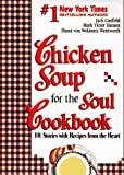 img - for Chicken Soup for the Soul Cookbook: 101 Stories with Recipes from the Heart by Jack Canfield (1995-10-01) book / textbook / text book