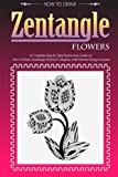 How to Draw Zentangle Flowers: A Step by Step Guide on How to Draw Zentangle