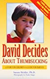 David Decides About Thumbsucking: A Story for Children, a Guide for Parents by Heitler, Susan P H. D., Heitler, Susan M. (1996) Paperback