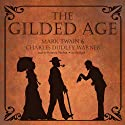 The Gilded Age (       UNABRIDGED) by Mark Twain, Charles Dudley Warner Narrated by Bronson Pinchot