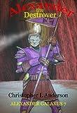 Alexander the Destroyer (Alexander Galaxus Book 7) (English Edition)