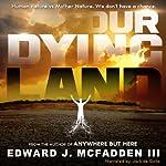 Our Dying Land   Edward J. McFadden III