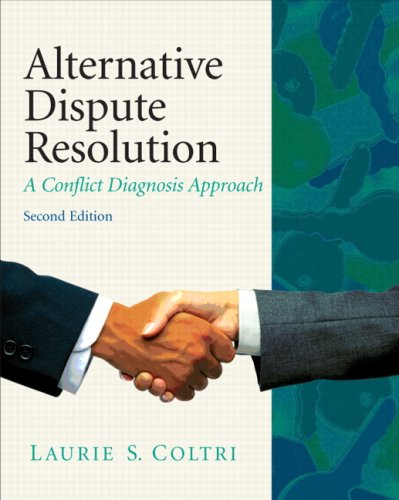 Alternative Dispute Resolution: A Conflict Diagnosis...