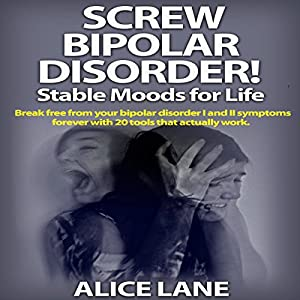 Screw Bipolar Disorder! Audiobook