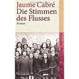 """Die Stimmen des Flussesvon """"Jaume Cabr�"""""""
