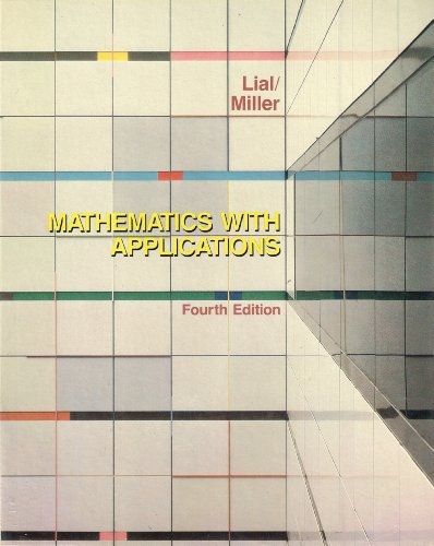 Mathematics: With Applications in the Management, Natural and Social Sciences