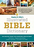 Stephen M. Millers Illustrated Bible Dictionary: For Those Who Thought Theyd Never Read a Bible Dictionary