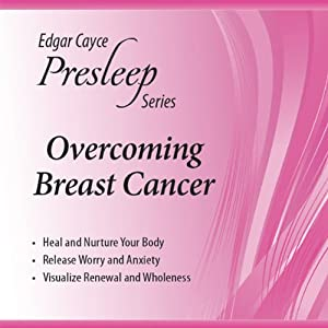 Overcoming Breast Cancer: Edgar Cayce Presleep Series | [Edgar Cayce]