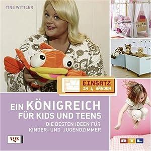 Einsatz in 4 Wänden. Ein Königreich für Kids und Teens: Die besten Ideen für Kinder- und Jugendz
