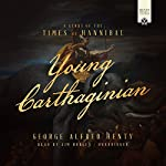 Young Carthaginian: A Story of the Times of Hannibal | George Alfred Henty