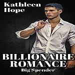 Billionaire Romance: Big Spender | Kathleen Hope