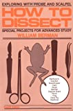 How to Dissect: Exploring With Probe and Scalpel - Special Projects for Advanced Study