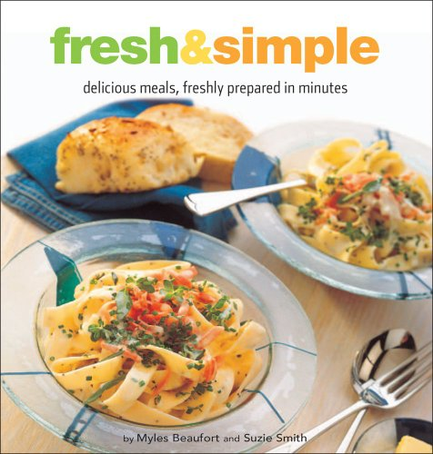 Fresh & Simple: Delicious Meals, Freshly Prepared In Minutes (Healthy Cooking Series)