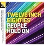 Twelve Inch Eighties: People Hold On