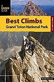 Richard Rossiter Best Climbs Grand Teton National Park (Best Climbs Series)
