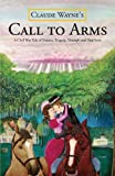 img - for Call to Arms: A Civil War Tale of Trauma, Tragedy, Triumph and True Love book / textbook / text book
