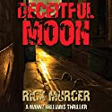 Deceitful Moon: Manny Williams Series, Book 2 Audiobook by Rick Murcer Narrated by DJ Holte