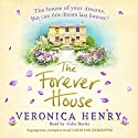 The Forever House Audiobook by Veronica Henry Narrated by Julia Barrie